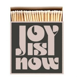 Matches - Joy is Now